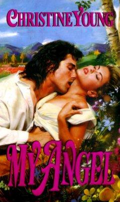 My Angel (Zebra Historical Romance), Christine Young