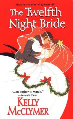 The Twelfth Night Bride (Zebra Historical Romance), KELLY MCCLYMER