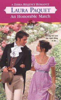An Honorable Match (Zebra Regency Romance), Laura Paquet