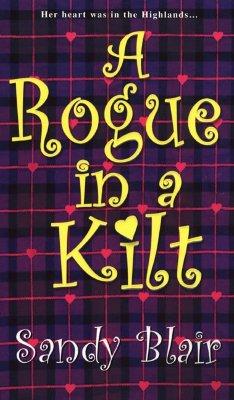 A Rogue In A Kilt (Zebra Historical Romance), SANDY BLAIR