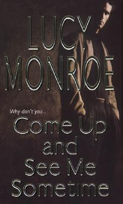 Come Up And See Me Sometime, Lucy Monroe