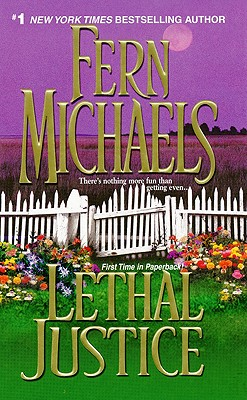 Lethal Justice (Revenge of the Sisterhood (Paperback)), FERN MICHAELS