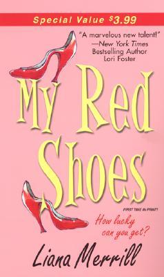 My Red Shoes (Zebra Contemporary Romance), LIANA MERRILL