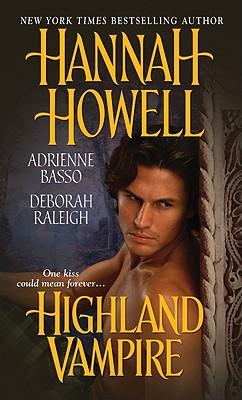 Highland Vampire, HANNAH HOWELL, DEBORAH RALEIGH, ADRIENNE BASSO