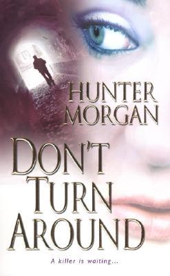 Don't Turn Around, HUNTER MORGAN