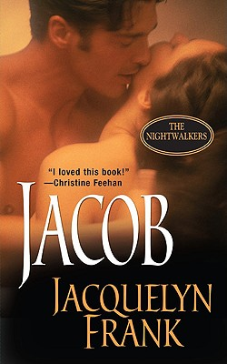 Jacob (The Nightwalkers, Book 1), Jacquelyn Frank
