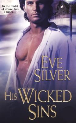 His Wicked Sins, Eve Silver