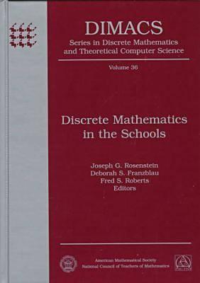 Image for Discrete Mathematics in the Schools (DIMACS SERIES IN DISCRETE MATHEMATICS AND THEORETICAL COMPUTER SCIENCE)