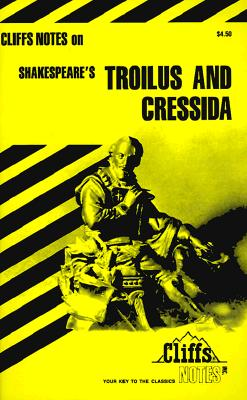 Troilus and Cressida (Cliffs Notes), Lowers, James K.