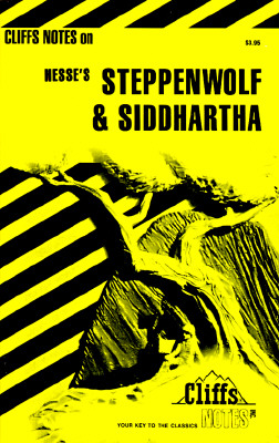 Steppenwolf and Siddhartha Notes : Including Life and Background, Introductions to Steppenwolf and Siddhartha, Lists of Characters, Critical commentary