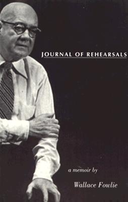 Image for Journal of Rehearsals: A Memoir by Wallace Fowlie