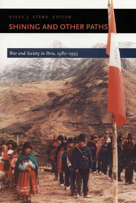 Image for Shining and Other Paths: War and Society in Peru, 1980-1995 (Latin America Otherwise)