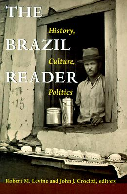 Image for The Brazil Reader: History, Culture, Politics (The Latin America Readers)