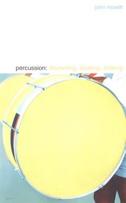 Image for Percussion: Drumming, Beating, Striking