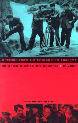 Image for Memoirs from the Beijing Film Academy: The Genesis of China�s Fifth Generation (Asia-Pacific: Culture, Politics, and Society)