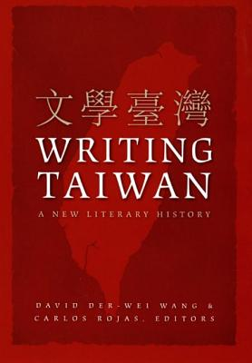Image for Writing Taiwan: A New Literary History (Asia-Pacific: Culture, Politics, and Society)