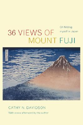 36 Views of Mount Fuji: On Finding Myself in Japan, Cathy N.Davidson