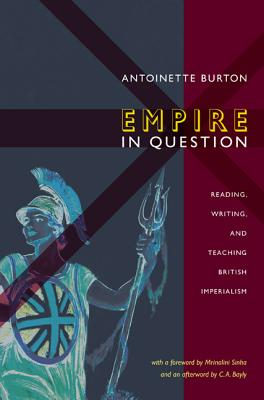 Image for Empire in Question: Reading, Writing, and Teaching British Imperialism
