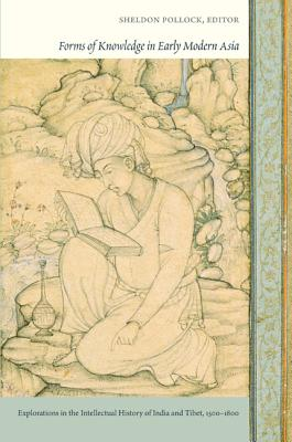 Image for Forms of Knowledge in Early Modern Asia: Explorations in the Intellectual History of India and Tibet, 1500?1800