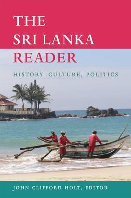 Image for The Sri Lanka Reader: History, Culture, Politics (The World Readers)
