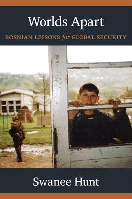 Image for Worlds Apart: Bosnian Lessons for Global Security