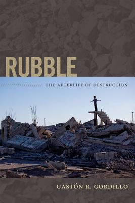 Image for Rubble: The Afterlife of Destruction