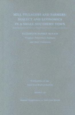 Image for Mill Villagers and Farmers: Dialect and Economics in a Small Southern Town (Pads)
