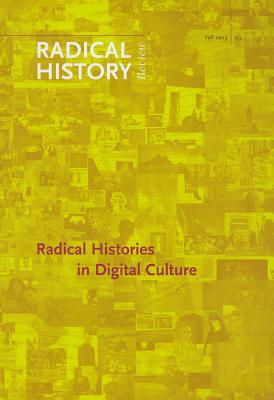 Image for Radical Histories in Digital Culture (Radical History Review (Duke University Press))