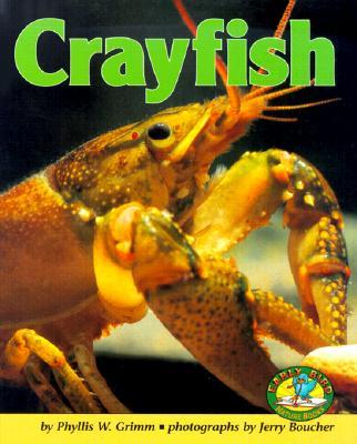 Crayfish (Early Bird Nature Books), Grimm, Phyllis W.; Boucher, Jerry