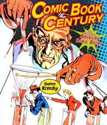 Image for Comic Book Century: The History of American Comic Books (People's History)