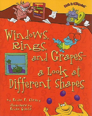 Windows, Rings, and Grapes: A Look at Different Shapes (Math is Categorical), Brian P. Cleary
