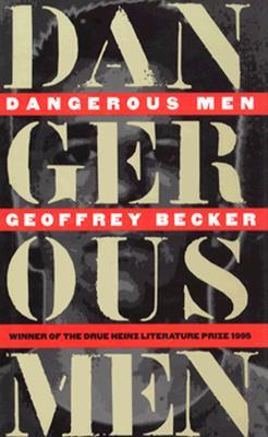 Dangerous Men (Pitt Drue Heinz Lit Prize), Becker, Geoffrey