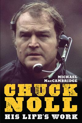 Image for Chuck Noll: His Life's Work