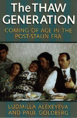 Image for The Thaw Generation: Coming of Age in the Post-Stalin Era (Russian and East European Studies)