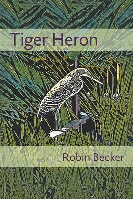 Image for Tiger Heron (Pitt Poetry Series)