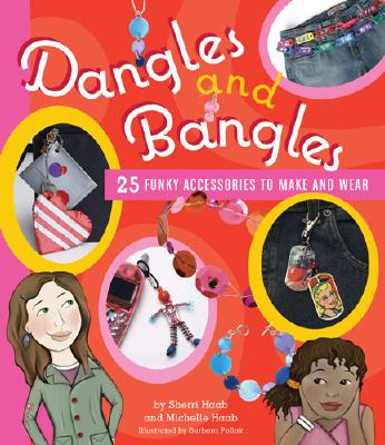 Image for Dangles and Bangles: 25 Funky Accessories to Make and Wear
