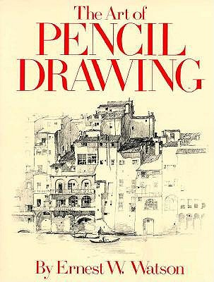 The Art of Pencil Drawing, Ernest W. Watson