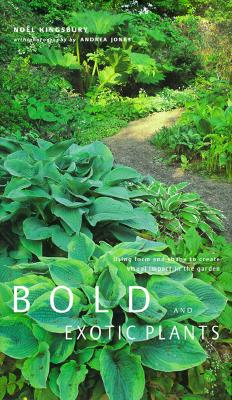 Image for Bold and Exotic Plants: Using Form and Shape to Create Visual Impact in the Garden