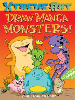 Draw Manga Monsters! (XTreme Art), Christopher Hart