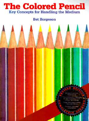 Image for The Colored Pencil: Key Concepts for Handling the Medium, Revised Edition
