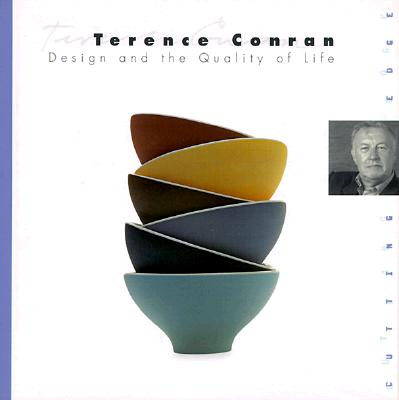 Image for Terence Conran: Design and the Quality of Life (Cutting Edge)