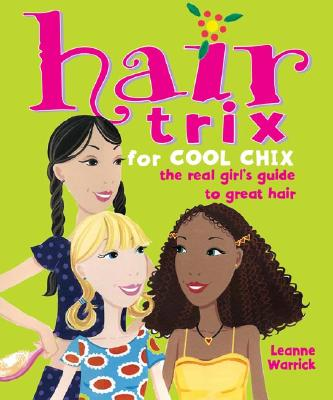 Image for Hair Trix for Cool Chix: The Real Girl's Guide to