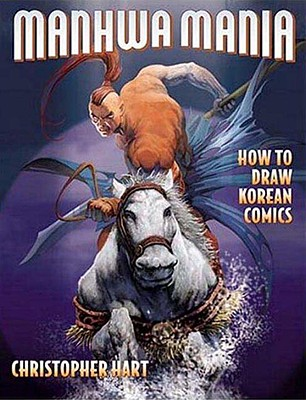 Image for Manhwa Mania: How to Draw Korean Comics (Manga Mania)
