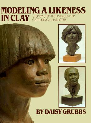 Image for Modeling a Likeness in Clay (Practical Craft Books)