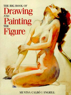 Image for BIG BOOK OF DRAWING AND PAINTING THE FIGURE