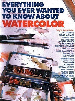 Image for Everything You Ever Wanted to Know About Watercolor