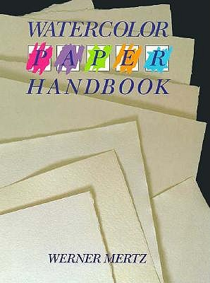 Image for Watercolor Paper Handbook: A Selection Guide for Artists