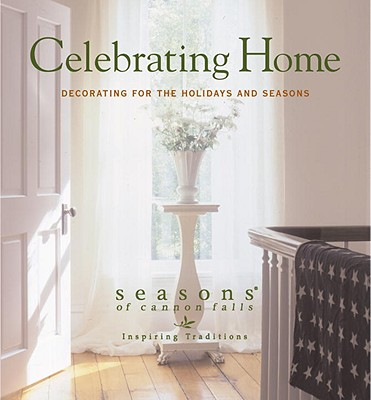 Image for Celebrating Home: Decorating for the Holidays and Seasons