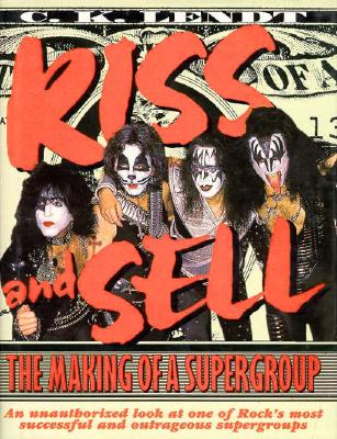 Image for Kiss and Sell: The Making of a Supergroup
