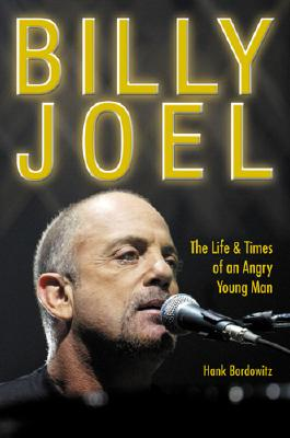 Image for Billy Joel: The Life and Times of an Angry Young Man